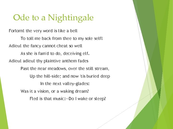 Ode to a Nightingale Forlorn! the very word is like a bell To toll