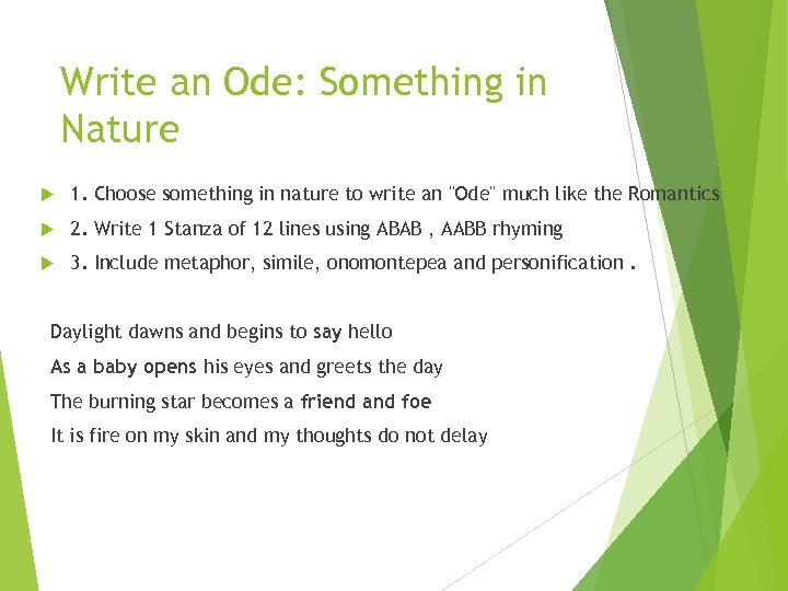 Write an Ode: Something in Nature 1. Choose something in nature to write an