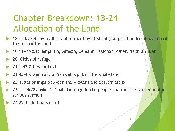 Chapter Breakdown: 13 -24 Allocation of the Land 18: 1 -10: Setting up the