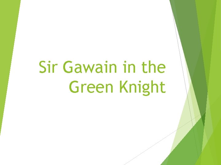Sir Gawain in the Green Knight