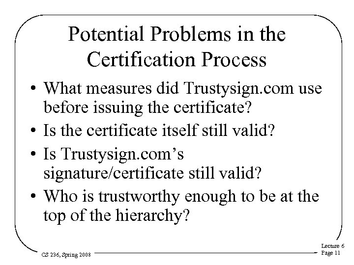 Potential Problems in the Certification Process • What measures did Trustysign. com use before