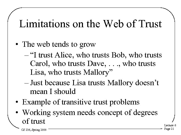 "Limitations on the Web of Trust • The web tends to grow – ""I"