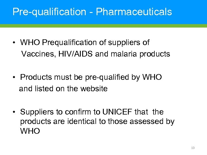 Pre-qualification - Pharmaceuticals • WHO Prequalification of suppliers of Vaccines, HIV/AIDS and malaria products