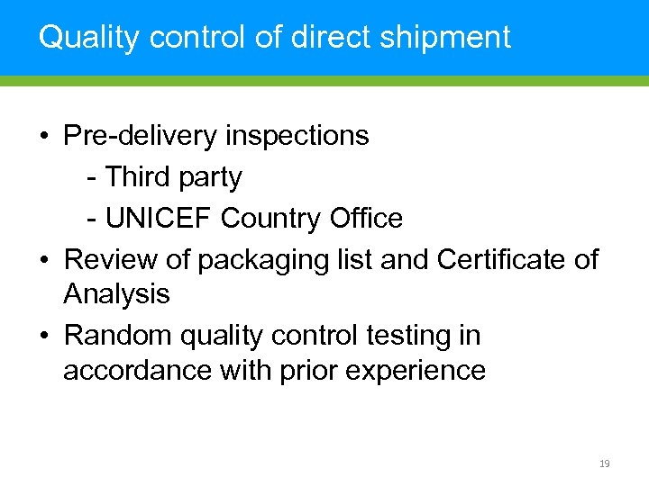 Quality control of direct shipment • Pre-delivery inspections - Third party - UNICEF Country