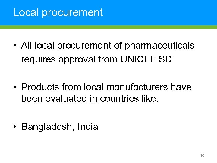 Local procurement • All local procurement of pharmaceuticals requires approval from UNICEF SD •