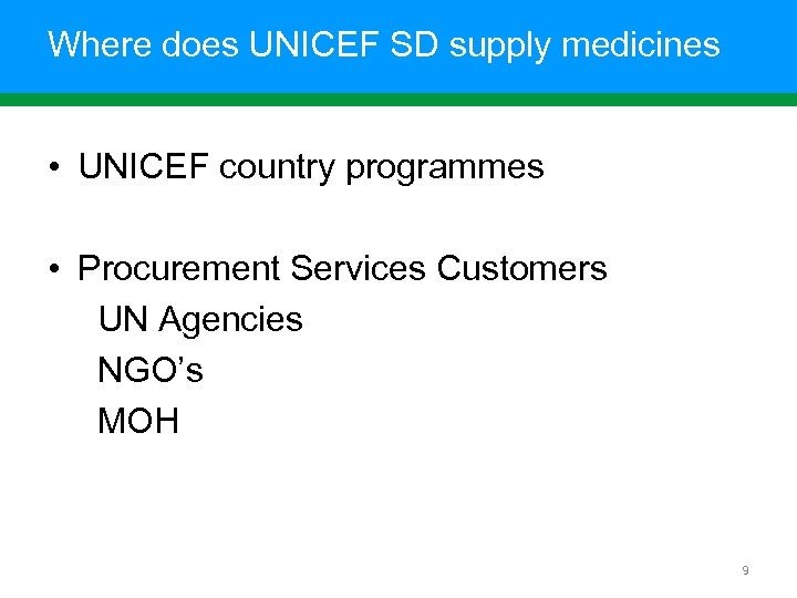 Where does UNICEF SD supply medicines • UNICEF country programmes • Procurement Services Customers