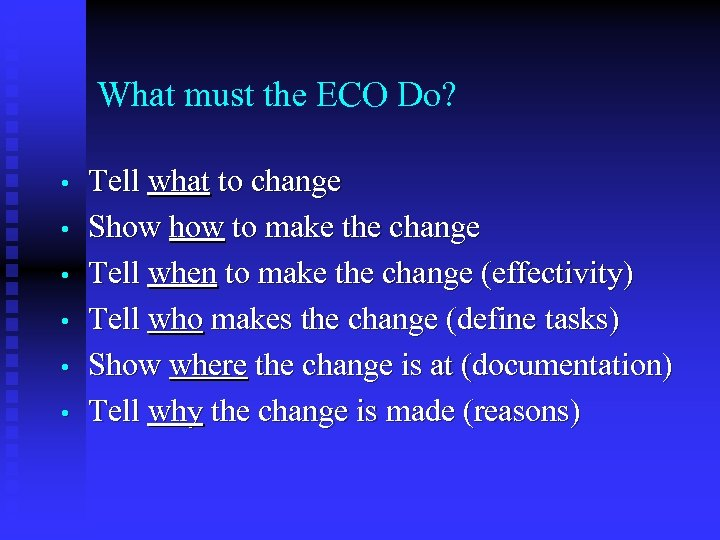What must the ECO Do? • • • Tell what to change Show to