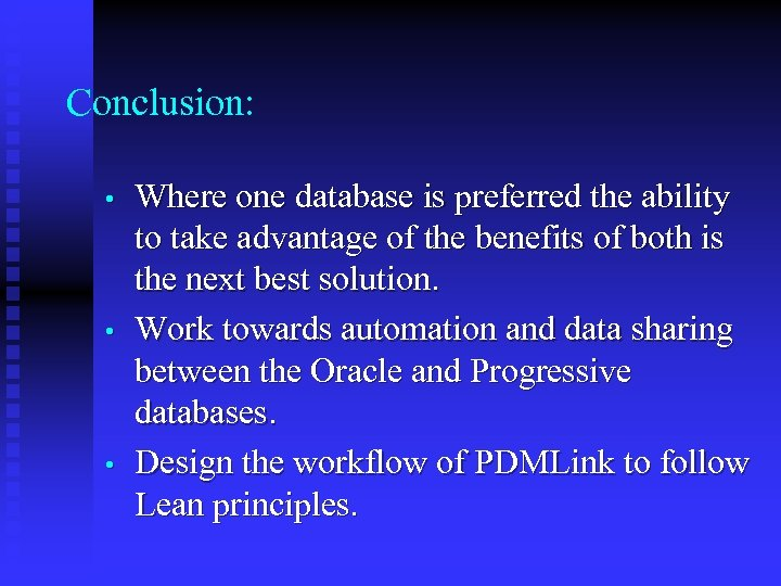 Conclusion: • • • Where one database is preferred the ability to take advantage