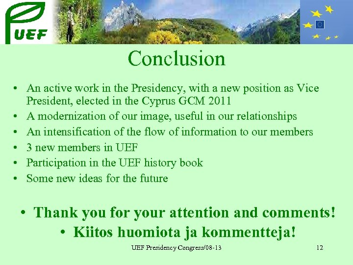 Conclusion • An active work in the Presidency, with a new position as Vice