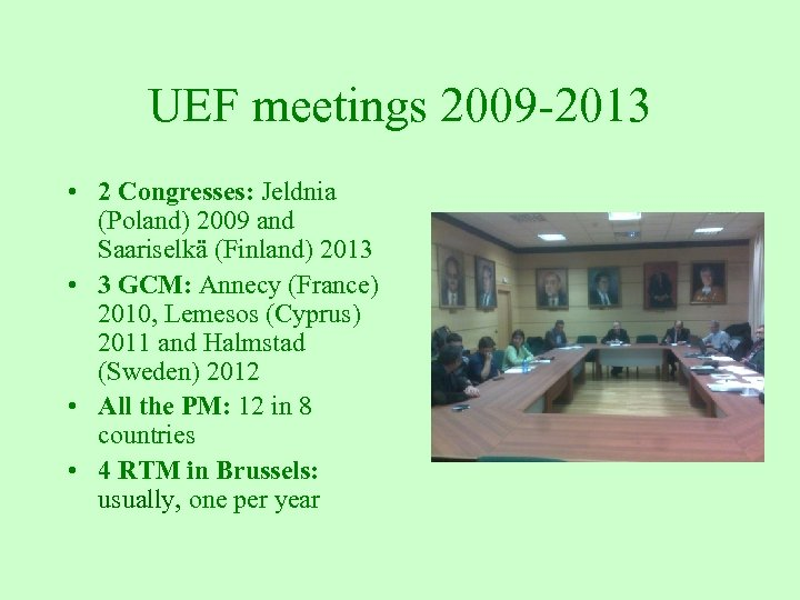 UEF meetings 2009 -2013 • 2 Congresses: Jeldnia (Poland) 2009 and Saariselkä (Finland) 2013