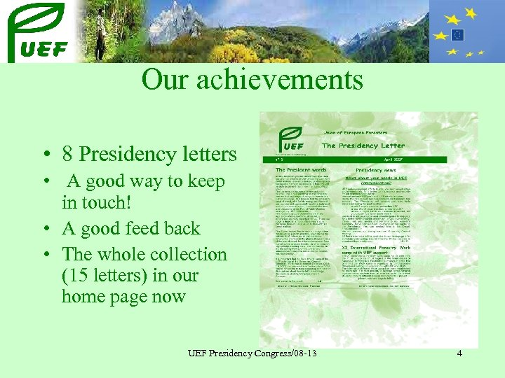Our achievements • 8 Presidency letters • A good way to keep in touch!