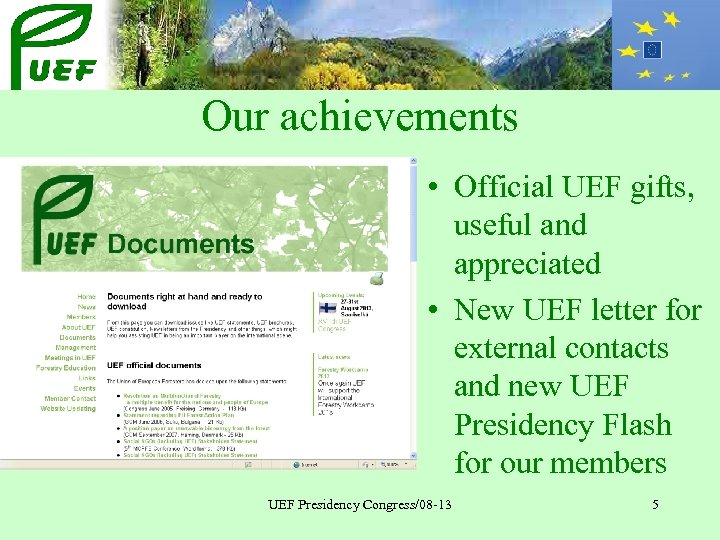 Our achievements • Official UEF gifts, useful and appreciated • New UEF letter for