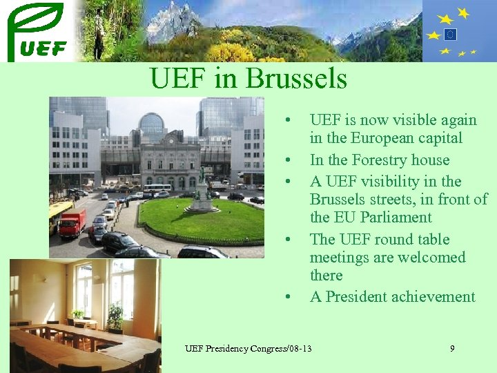 UEF in Brussels • • • UEF is now visible again in the European