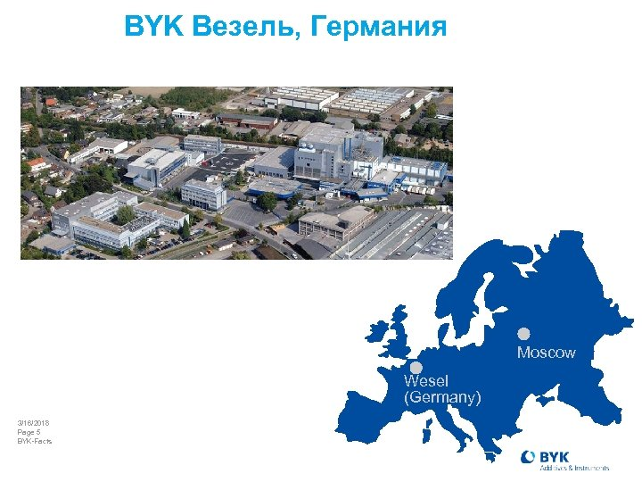 BYK Везель, Германия Moscow Wesel (Germany) 3/16/2018 Page 5 BYK-Facts