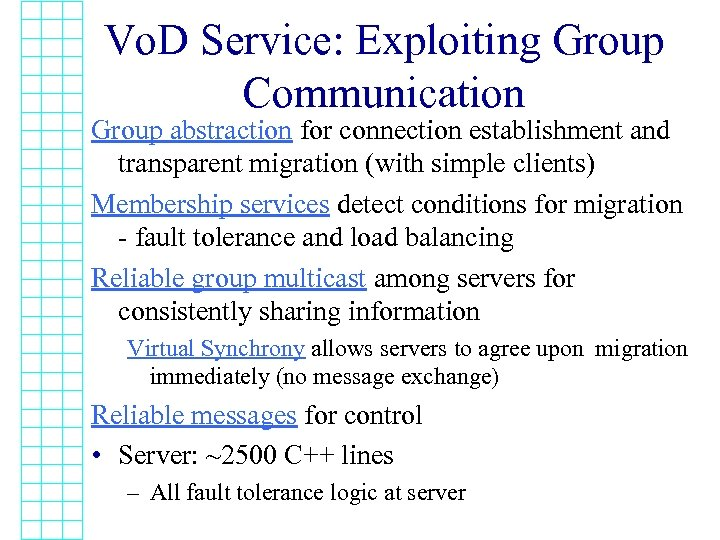 Vo. D Service: Exploiting Group Communication Group abstraction for connection establishment and transparent migration