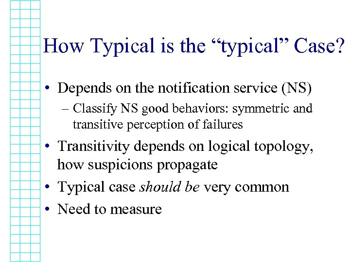 """How Typical is the """"typical"""" Case? • Depends on the notification service (NS) –"""
