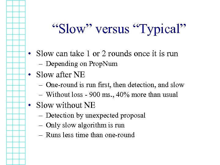 """""""Slow"""" versus """"Typical"""" • Slow can take 1 or 2 rounds once it is"""
