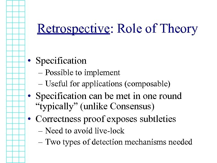 Retrospective: Role of Theory • Specification – Possible to implement – Useful for applications