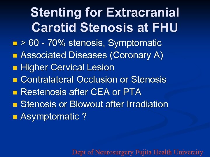 Stenting for Extracranial Carotid Stenosis at FHU > 60 - 70% stenosis, Symptomatic n