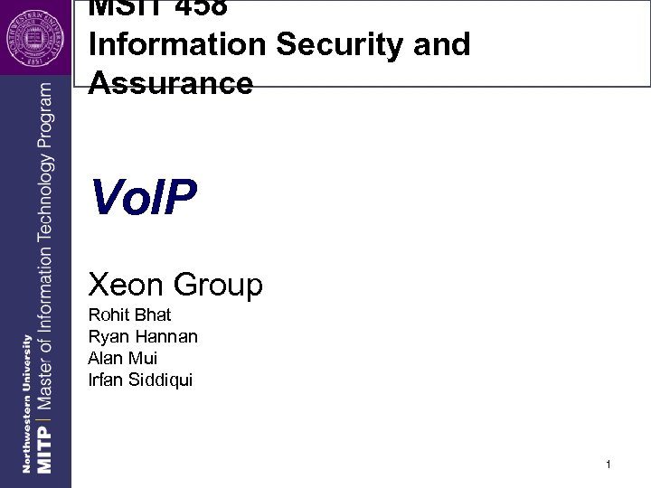MSIT 458 Information Security and Assurance Vo. IP Xeon Group Rohit Bhat Ryan Hannan