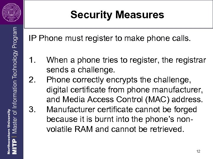Security Measures IP Phone must register to make phone calls. 1. 2. 3. When