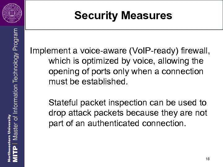 Security Measures Implement a voice-aware (Vo. IP-ready) firewall, which is optimized by voice, allowing