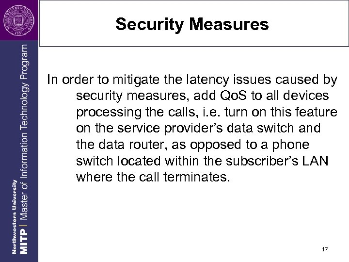 Security Measures In order to mitigate the latency issues caused by security measures, add