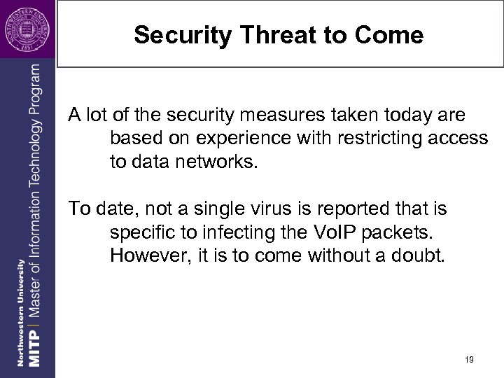 Security Threat to Come A lot of the security measures taken today are based