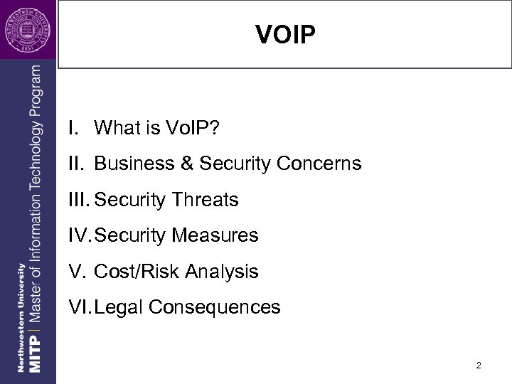 VOIP I. What is Vo. IP? II. Business & Security Concerns III. Security Threats