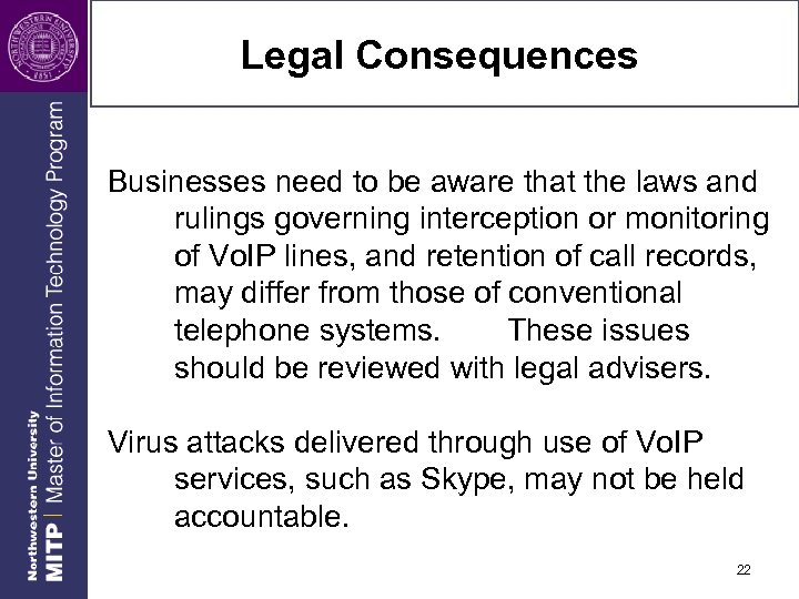 Legal Consequences Businesses need to be aware that the laws and rulings governing interception