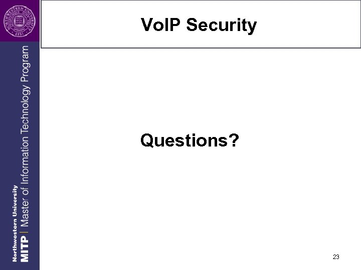 Vo. IP Security Questions? 23