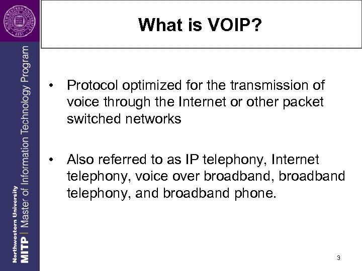 What is VOIP? • Protocol optimized for the transmission of voice through the Internet