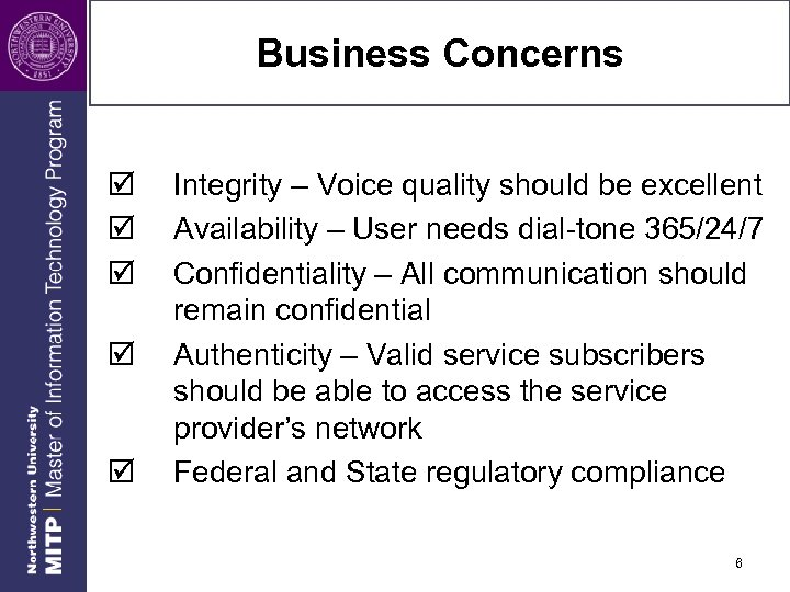 Business Concerns þ þ þ Integrity – Voice quality should be excellent Availability –