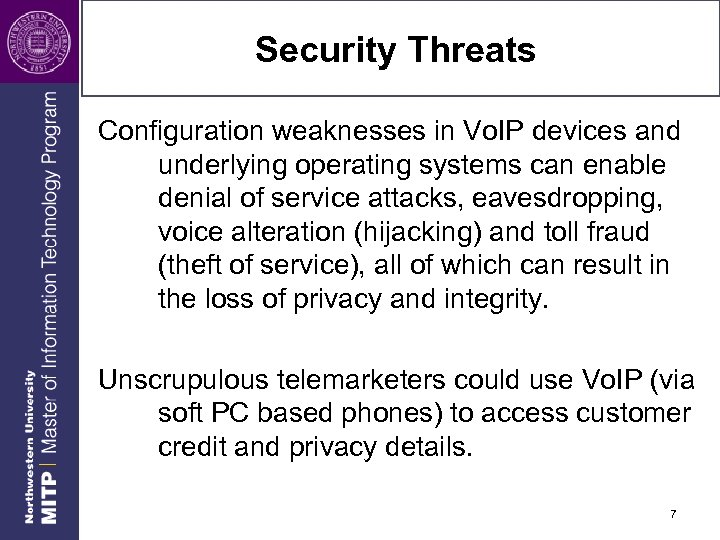 Security Threats Configuration weaknesses in Vo. IP devices and underlying operating systems can enable