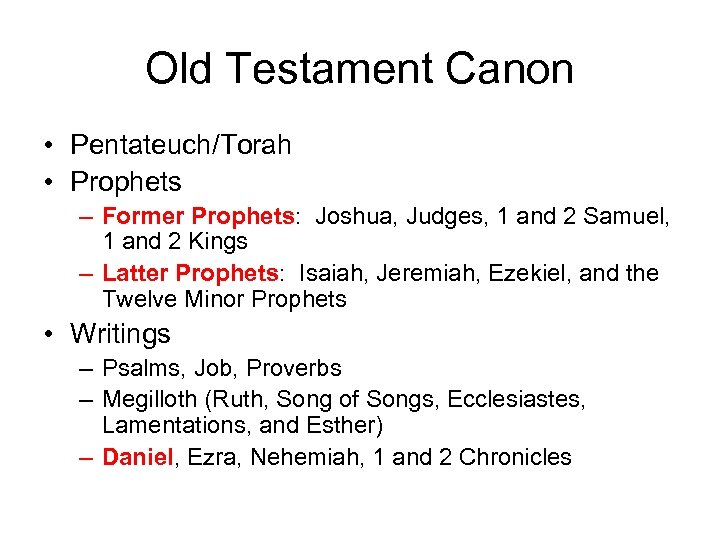 Old Testament Canon • Pentateuch/Torah • Prophets – Former Prophets: Joshua, Judges, 1 and