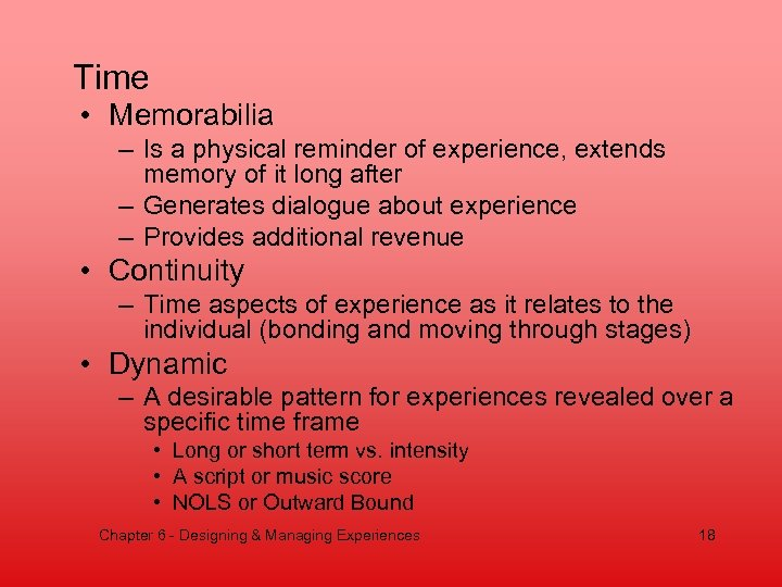 Time • Memorabilia – Is a physical reminder of experience, extends memory of it