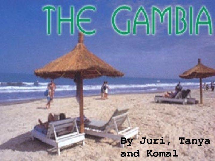 http: //www. ecowas. info/gamatt. htm By Juri, Tanya and Komal