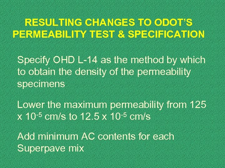 RESULTING CHANGES TO ODOT'S PERMEABILITY TEST & SPECIFICATION Specify OHD L-14 as the method