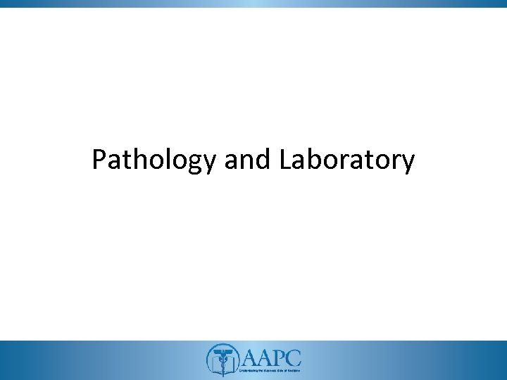 Pathology and Laboratory