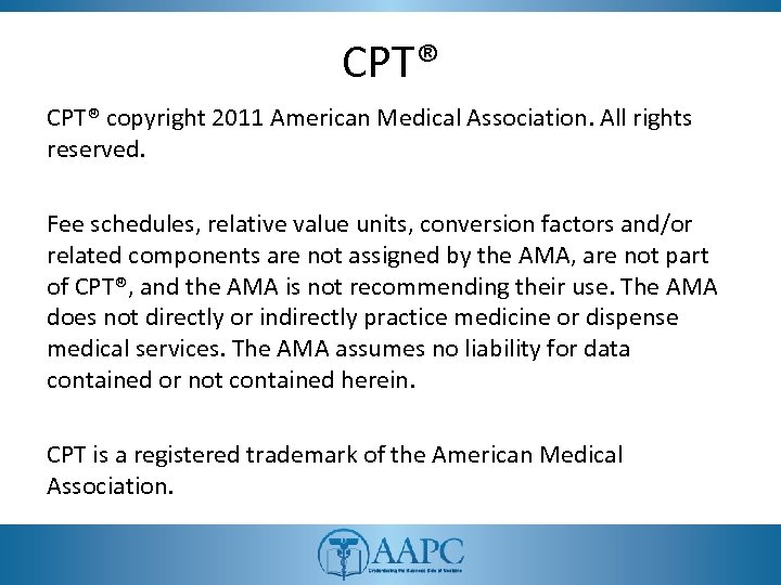 CPT® copyright 2011 American Medical Association. All rights reserved. Fee schedules, relative value units,