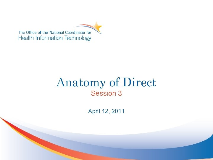 Anatomy of Direct Session 3 April 12, 2011