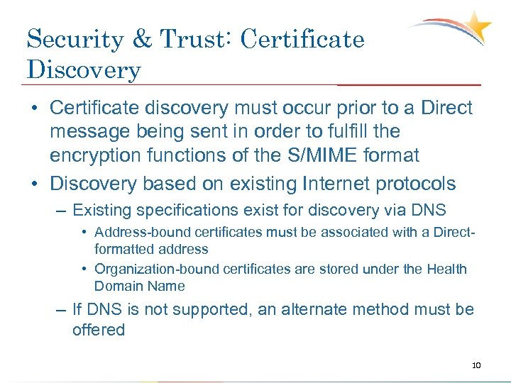 Security & Trust: Certificate Discovery • Certificate discovery must occur prior to a Direct