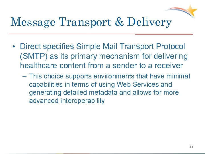 Message Transport & Delivery • Direct specifies Simple Mail Transport Protocol (SMTP) as its