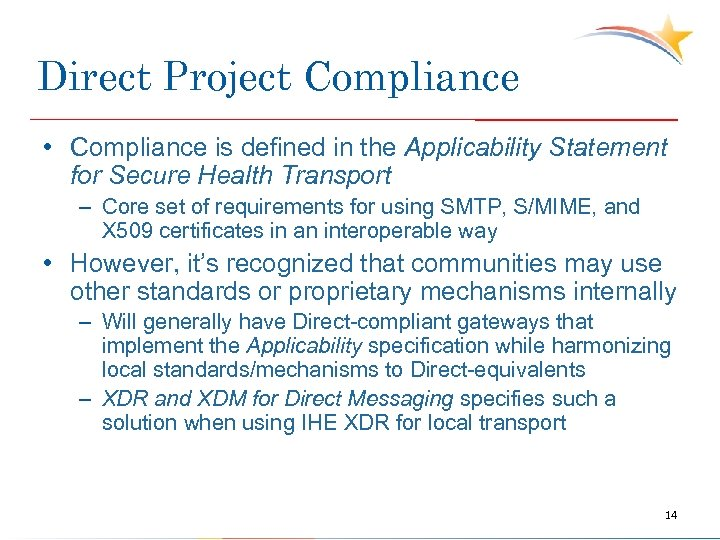 Direct Project Compliance • Compliance is defined in the Applicability Statement for Secure Health