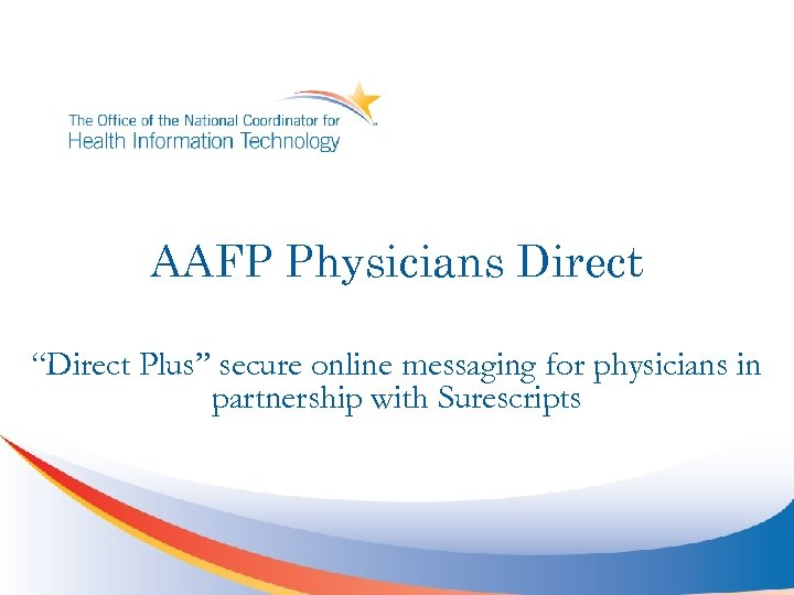 "AAFP Physicians Direct ""Direct Plus"" secure online messaging for physicians in partnership with Surescripts"