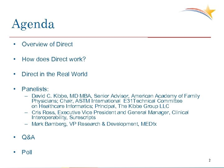 Agenda • Overview of Direct • How does Direct work? • Direct in the