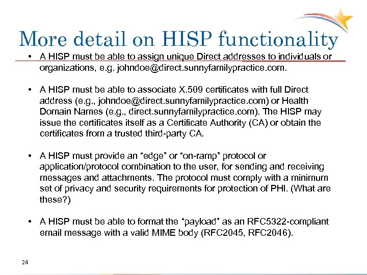 More detail on HISP functionality • A HISP must be able to assign unique