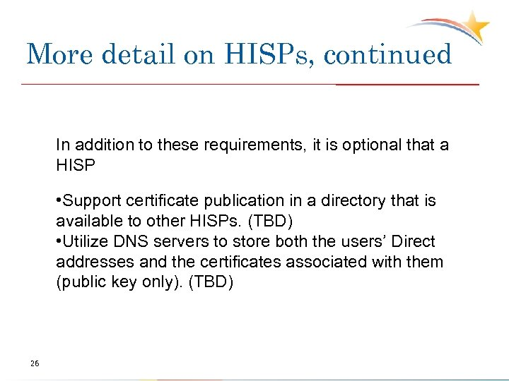 More detail on HISPs, continued In addition to these requirements, it is optional that