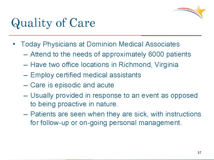 Quality of Care • Today Physicians at Dominion Medical Associates – Attend to the