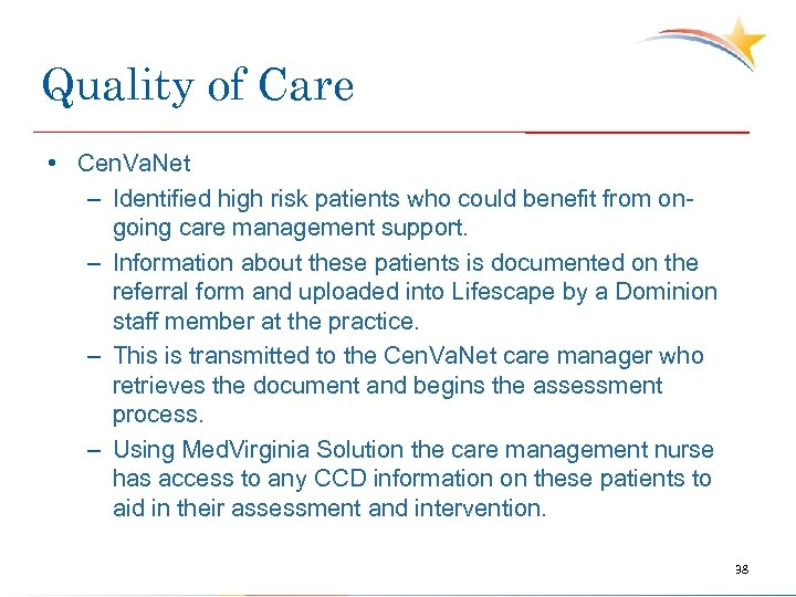 Quality of Care • Cen. Va. Net – Identified high risk patients who could